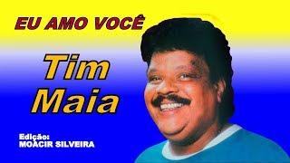EU AMO VOCÊ com TIM MAIA, edição MOACIR SILVEIRA