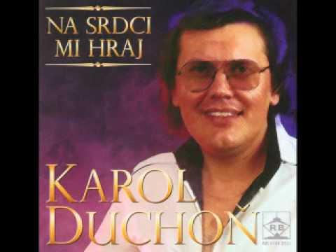 Karol Duchoň - Na srdci mi hraj
