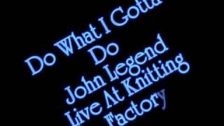 Do What I Gotta Do - John Legend