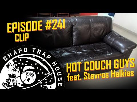 Hot Couch Guys | Chapo Trap House | Episode 241 CLIP