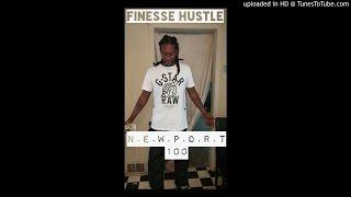 FINESSE HUSTLE X N.E.W.P.O.R.T 100