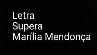 Letra Supera Marília Mendonça