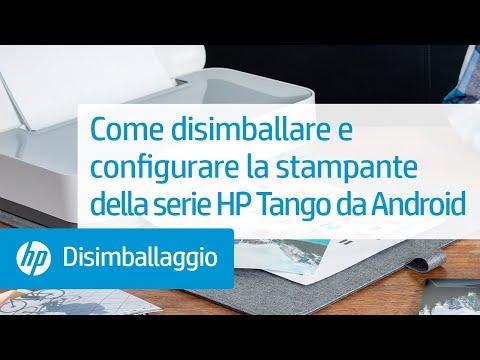 Come disimballare e configurare la stampante della serie HP Tango da Android