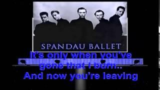 Spandau Ballet  -  Only When You Leave  -  Lyrics