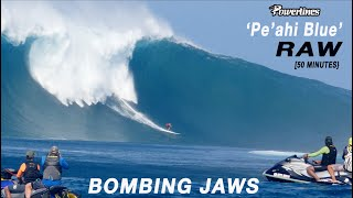 """""""BOMBING JAWS"""" RAW  [50 minutes] - 'PE'AHI BLUE' [FULL DAY] - POWERLINES"""
