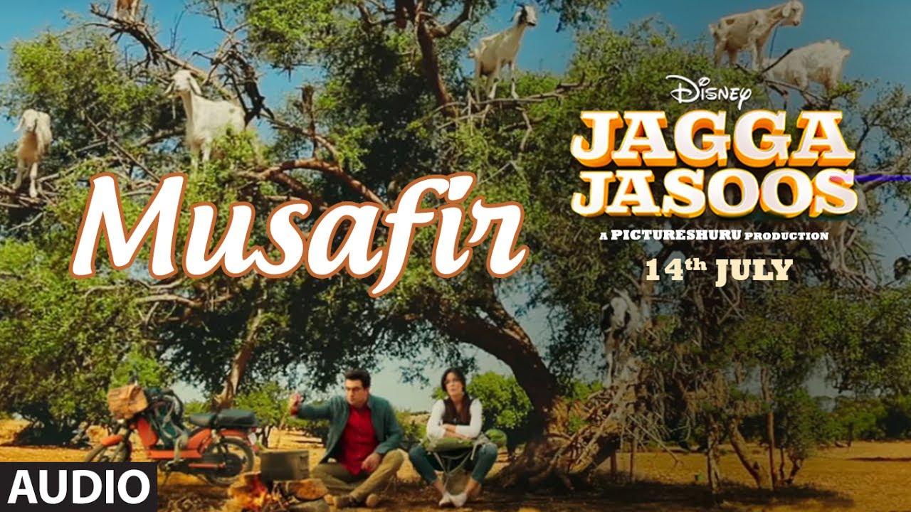 Musafir – Jagga Jasoos