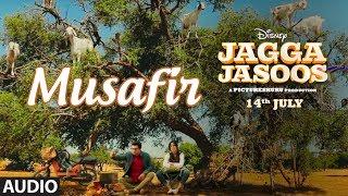Jagga Jasoos: Musafir Full Audio Song | Ranbir Kapoor , Katrina Kaif | Pritam