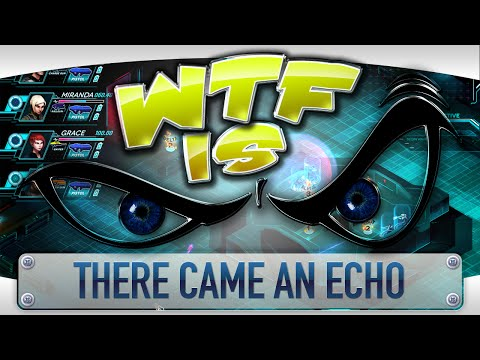 ► WTF Is... - There Came An Echo ? video thumbnail