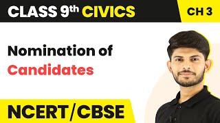 Nomination of Candidates - Electoral Politics | Class 9 Civics
