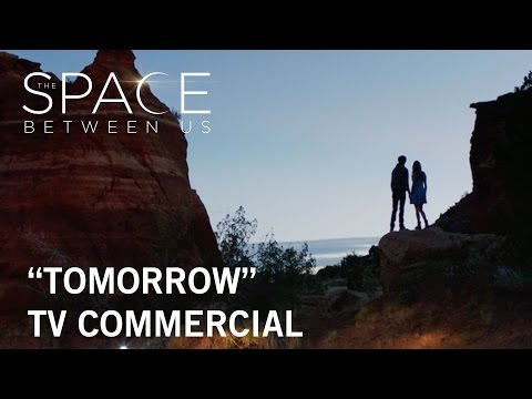 The Space Between Us (TV Spot 'Tomorrow')