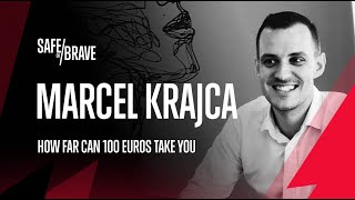 Safe or Brave #3 Marcel Krajca - How Far Can 100 Euros Take You