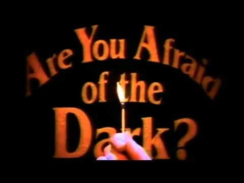 Are You Afraid of the Dark? Intro