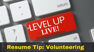 How to Treat Volunteer Experience on Your Resume