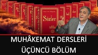Prof. Dr. Şener Dilek - Muhâkemat - 03 - Emmâ Ba'd Şu Fakir, Garîb Nursî ki...