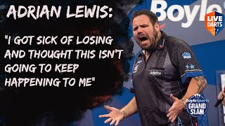 "Adrian Lewis: ""I got sick of losing and thought this isn't going to keep happening to me"""