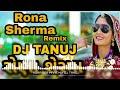 Rona SherMa remix by Dj Tanuj amla