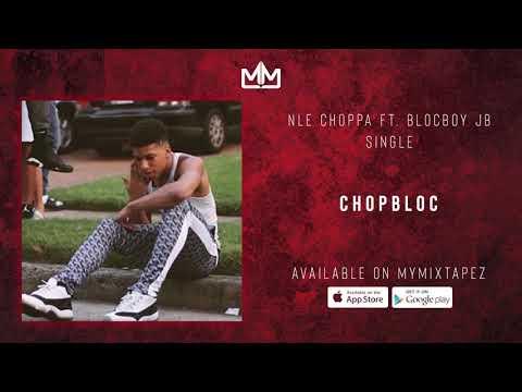 """NLE Choppa Feat. Blocboy JB – """"ChopBloc"""""""