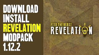 FTB REVELATION MODPACK 1.12.2 minecraft - how to download and install FTB Revelation 1.12.2