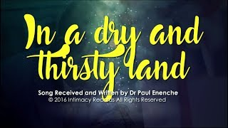 IN A DRY AND THIRSTY LAND   Dr Paul Enenche