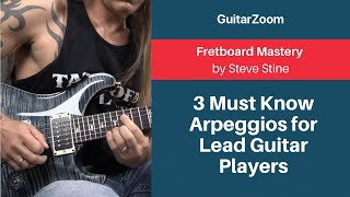 3 Must Know Arpeggios for Lead Guitar Players | Fretboard Mastery Workshop