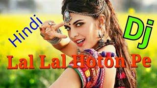 Lal Lal Hoton Pe Gori Kiska naam hai Hindi Dj Remix || Old is Gold Dj Mix || Old Hit Dj Song