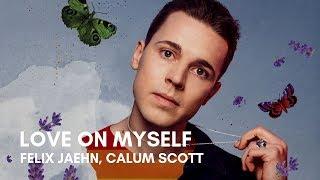 Felix Jaehn   Love On Myself (feat. Calum Scott) (Lyrics)