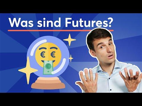 Was sind Futures? Futures Erklärung auf Deutsch   Finanzlexikon