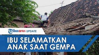 Detik-detik Ibu Selamatkan 2 Anaknya dari Tembok Rumah yang Roboh saat Gempa Terjadi di Ponorogo