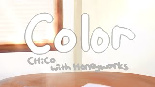 [Video Cover] Color by CHiCO with Honeyworks