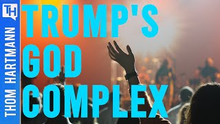 Does Donald Trump Have a God Complex?