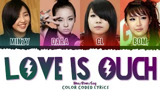2NE1 (투애니원) - Love is Ouch [Color Coded Lyrics] (Han | Rom | Eng)