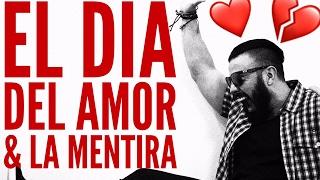 El Día Del Amor y La Mentira Es Hoy | Mr.Hombre