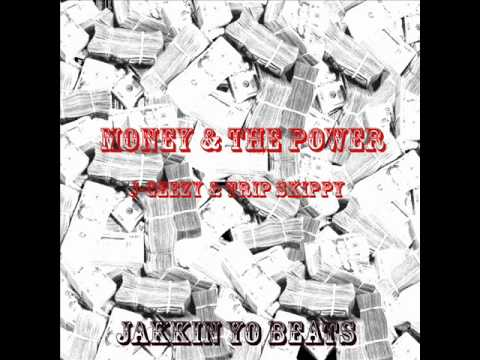 Money & The Power - J-Geezy & Trip Skippy