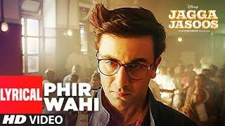 Jagga Jasoos: Phir Wahi Video Song With Lyrics | Ranbir