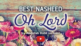 Best Islamic Song, NASHEED - Oh Lord by Abdullah Rolle I English Sub  (No music)