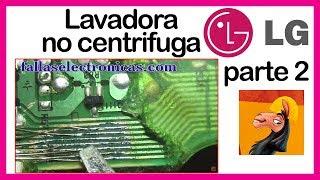 Lavadora LG no centrifuga 😬 | Cómo reparar tarjeta ✅ parte 2