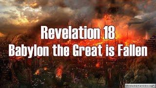 Revelation 18: Babylon the Great is fallen