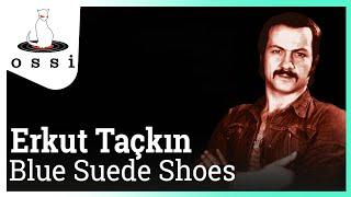 Erkut Taçkın / Blue Suede Shoes