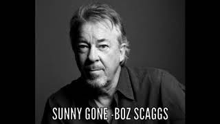 Sunny Gone by Boz Scaggs