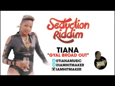 Tiana Gyal Broad Out Seduction Riddim HitMakerMuzik