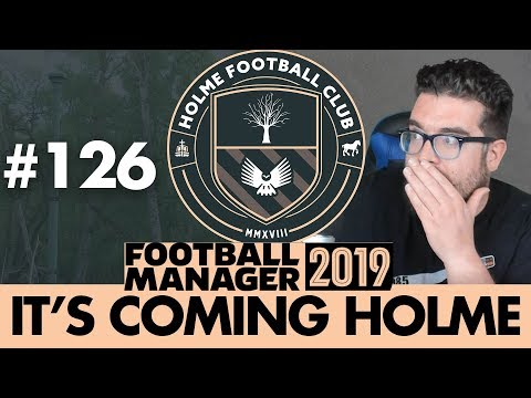 HOLME FC FM19 | Part 126 | THANK YOU | Football Manager 2019