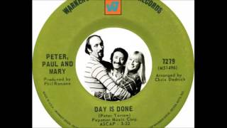 Peter, Paul And Mary - Day Is Done (1969)
