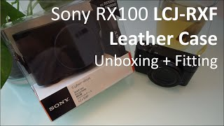 Sony RX100 Leather Case (LCJ-RXF) Unboxing and Fitting