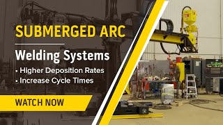 Turnkey Submerged Arc Vessel Welding System and Training Demonstration & Re