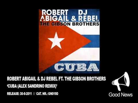 GN019 -- Robert Abigail & DJ Rebel ft. The Gibson Brothers - Cuba (Alex Sandrino Remix)