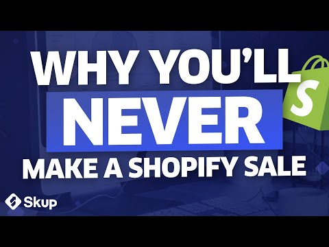 The One Reason You'll NEVER Make A Single Shopify Sale (Unless You Fix This)