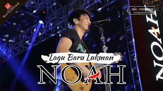 Ariel Bocorin Lagu Baru Lukman | NOAH Sound Of Katulistiwa Stadion Manahan Solo JULI 2017