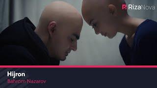 Bahrom Nazarov - Hijron | Бахром Назаров - Хижрон