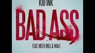 Kid Ink (Feat. Wale & Meek Mill) - Badass