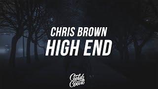 Chris Brown - High End ft. Future & Young Thug (Lyrics / Lyric video)